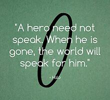 The world will speak for him - Halo Quote by GameBantz