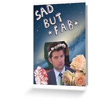 Sad but Fab Greeting Card