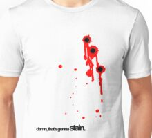 Bullet wounds leave stains Unisex T-Shirt