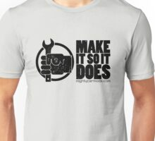 Make It So It Does Unisex T-Shirt