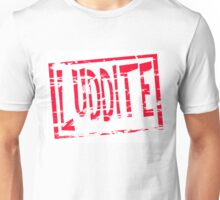 Luddite red rubber stamp effect Unisex T-Shirt