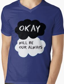 Okay Will Be Our Always Mens V-Neck T-Shirt