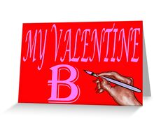 BE MY VALENTINE 13 Greeting Card