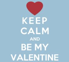 Keep Calm And Be My Valentine Kids Clothes