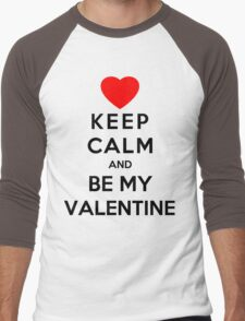 Keep Calm And Be My Valentine Men's Baseball ¾ T-Shirt