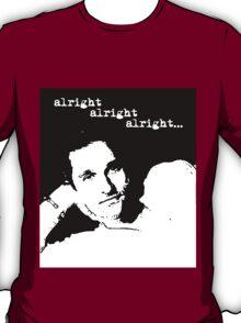 Alright Alright Alright B/W T-Shirt