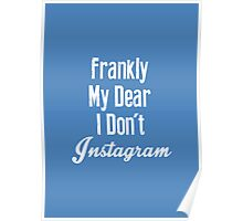 Frankly, My Dear, I Don't Instagram Poster