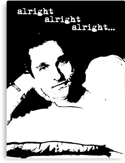 Alright Alright Alright B/W by Option5