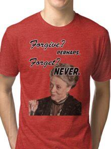 """Forgive? perhaps. Forget? Never"" Lady Violet Quotes Tri-blend T-Shirt"
