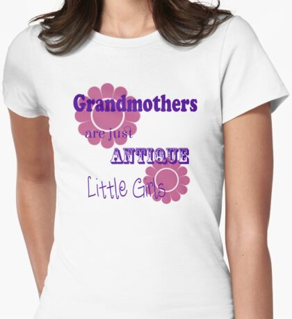 Grandmothers are Antique Little Girls T Shirt Womens Fitted T-Shirt