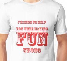 Having Fun Wrong Unisex T-Shirt