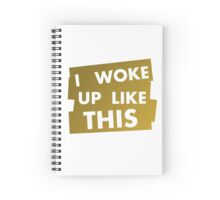 I Woke Up Like This V.2 Spiral Notebook