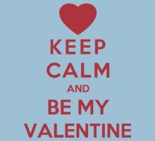 Keep Calm And Be My Valentine Kids Tee