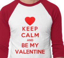 Keep Calm And Be My Valentine Men's Baseball ¾ T-Shirt