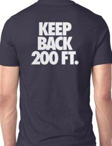 KEEP BACK 200 FT. Unisex T-Shirt