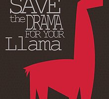Save the Drama for your Llama by HalamoDesigns