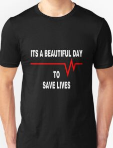 New Its a beautiful day to save lives - for dark T-Shirt