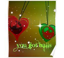you got balls Poster