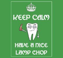 Keep Calm and Have a Nice Lamp Chop Kids Clothes