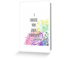 I Choose You Over Everyone Doodle Greeting Card