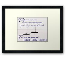 Mark Twain Quote - 20 yrs from now you will be more disappointed Framed Print