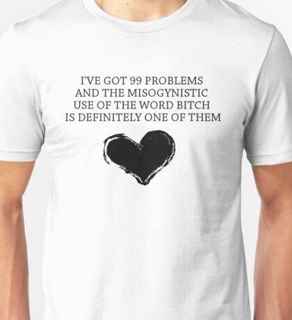 99 Problems - Feminist Version Unisex T-Shirt