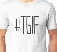 #TGIF Unisex T-Shirt