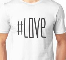 #LOVE Unisex T-Shirt