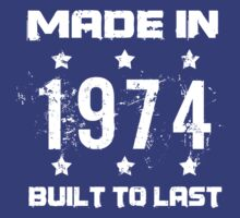 Made In 1974 Birthday T-Shirt T-Shirt