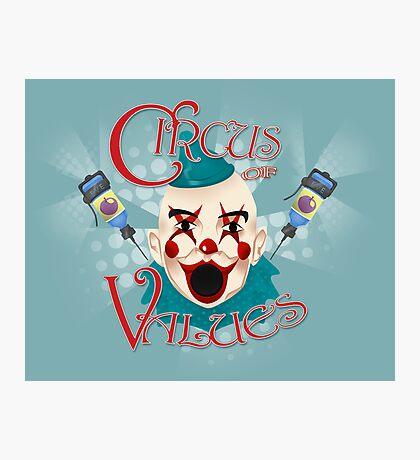 Circus of Values! Photographic Print
