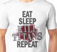 eat sleep kill titans repeat Unisex T-Shirt