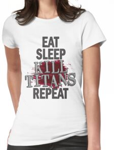 eat sleep kill titans repeat Womens Fitted T-Shirt