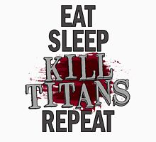 eat sleep kill titans repeat T-Shirt