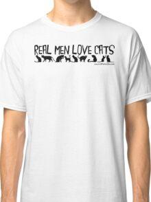 Real Men Love Cats Black Text Classic T-Shirt