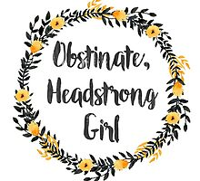 Obstinate, Headstrong Girl! by knoperee