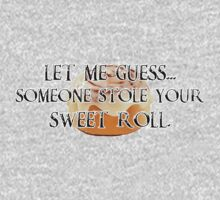 Someone Stole Your Sweet Roll Baby Tee