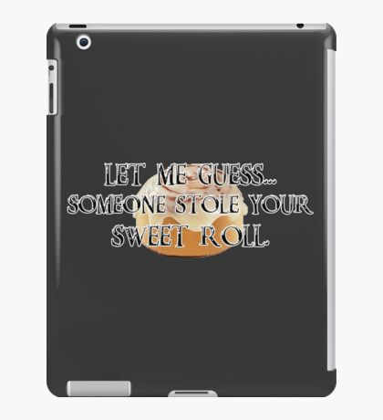 Someone Stole Your Sweet Roll iPad Case/Skin