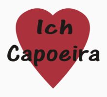 Ich Liebe Capoeira - T-shirt & Top by deanworld