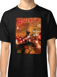 Pulp Adventure Stories: The Iron Beasts of Mars! Classic T-Shirt