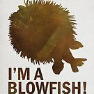 I'm a blowfish! by thebrink