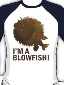 I'm a blowfish! T-Shirt