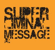 Super-liminal Message by Tin Stanton