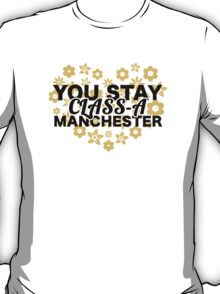 You Stay Class-A Manchester T-Shirt