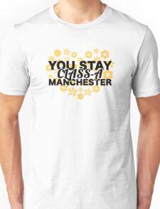 You Stay Class-A Manchester Unisex T-Shirt