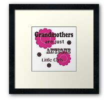 """Pink and Brown """"Grandmothers are Just Antique Little Girls"""" T Shirt Framed Print"""