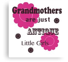 """Pink and Brown """"Grandmothers are Just Antique Little Girls"""" T Shirt Canvas Print"""