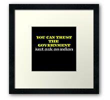 You Can Trust the Government Funny Slogan Framed Print