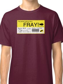FRAY! Tag Classic T-Shirt