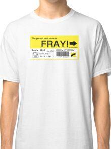 FRAY! Tag Classic T-Shirt