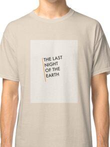 The Last Night Of The Earth - Bukowski Classic T-Shirt